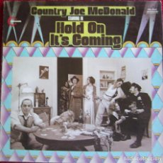 Discos de vinilo: COUNTRY JOE MCDONALD: HOLD ON, IT´S COMING. Lote 91987895