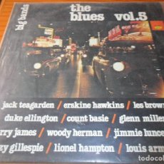 Discos de vinilo: THE BLUES VOL.5: BIG BANDS- JACK TEAGARDEN- JIMMIE LUNCEFORD- COUNT BASIE- LES BROWN- DUKE ELLINGTON. Lote 92033615