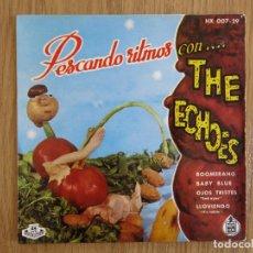 Discos de vinilo: RARE EP PESCANDO RITMOS CON THE ECHOES BOOMERANG BABY BLUE OJOS TRISTES SAD EYES PARADONS BELMONTS. Lote 92086220