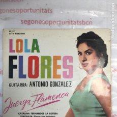 Discos de vinilo: LOLA FLORES - JUERGA FLAMENCA - SINGLE DISCO VINILO. Lote 92099645
