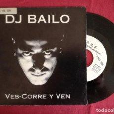 Discos de vinilo: DJ BAILO, VES-CORRE Y VEN (B.U.S.) SINGLE PROMOCIONAL ESPAÑA. Lote 92101010