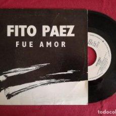 Discos de vinilo - FITO PAEZ, FUE AMOR (WEA) SINGLE PROMOCIONAL ESPAÑA - 92114530