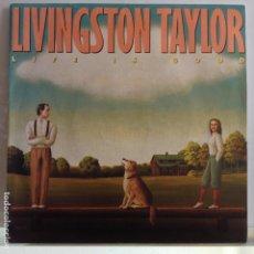 Discos de vinilo: LIVINGSTON TAYLOR - LIFE IS GOOD / LIFE IS GOOD - NUEVO ESPAÑOL PROMO. Lote 92125585