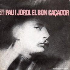 Discos de vinilo: PAU I JORDI, SG, EL REY DE XAUXA + 1, AÑO 1968. Lote 92148295