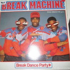 Discos de vinilo: BREAK MACHINE - BREAK DANCE PARTY - ARIOLA 1984.. Lote 92205280