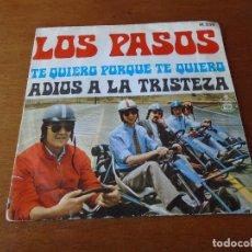 Discos de vinilo: SINGLE 45 RPM, LOS PASOS, TE QUIERO PORQUE TE QUIERO. Lote 92236815
