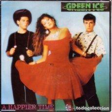 Discos de vinilo: GREEN ICE - A HAPPIER TIME - SINGLE PROMO SPAIN 1988. Lote 92260670