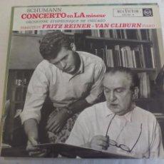 Discos de vinilo: SCHUMANN CONCERTO EN LA MINEUR, FRITZ REINER, VAN CLIBURN PIANO. ORCH. SY. CHICAGO. DISCO VINILO LP. Lote 92262865