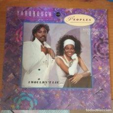 Discos de vinilo: YARBROUGH AND PEOPLES - I WOULDN´T LIE. EDICION UK. Lote 92309280