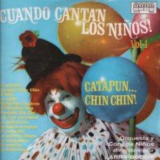 Discos de vinilo: CUANDO CANTAN LOS NIÑOS VOL.1 CATAPUN...CHIN CHIN....LP RF-3458. Lote 92324380