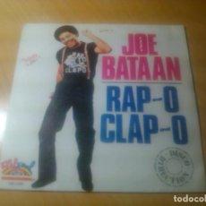 Discos de vinilo: JOE BATAAN - RAP O CLAP O + INSTRUMENTAL. Lote 92338500