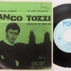 Discos de vinilo: FRANCO TOZZI - YO NON BOSSO CREDERTI - FESTIVAL DE SAN REMO 1966 - SINGLE - FONIT 1966 SPAIN 00-156. Lote 92341635