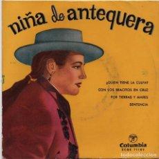 Discos de vinilo: NIÑA DE ANTEQUERA - ¿QUIÉN TIENE LA CULPA? - EP COLUMBIA - ECGE 71182 - ESPAÑA 1959. Lote 92454050