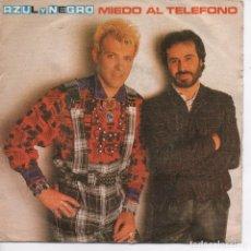 Discos de vinilo: AZUL Y NEGRO - MIEDO AL TELÉFONO - SINGLE MERCURY - 880 872-7 - ESPAÑA 1985. Lote 92459560