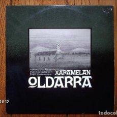 Discos de vinilo: OLDARRA - XARAMELAN. Lote 92680540