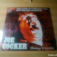 Discos de vinilo: JOE COCKER - SHE CAME IN THROUGH THE BATHROOM WINDOW + CHANGE IN LOUISE (RARO Y DIFICIL! ED. ESPAÑA). Lote 92700220
