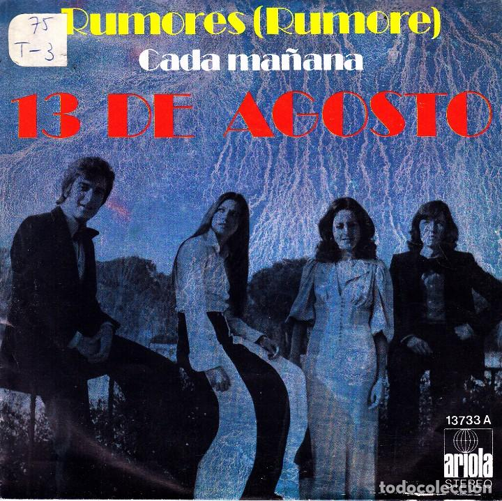 13 DE AGOSTO - RUMORES (RUMORE) + CADA MAÑANA SINGLE SPAIN 1975 EXCELLENT CONDITION (Música - Discos - Singles Vinilo - Grupos Españoles de los 70 y 80)