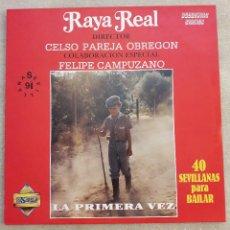 Discos de vinilo: VINILO - LP - RAYA REAL. LA PRIMERA VEZ. 40 SEVILLANAS PARA BAILAR. PASARELA. 1990. MUY BUEN ESTADO.. Lote 92711580