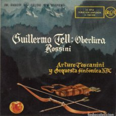 Discos de vinilo: ARTURO TOSCANINI Y ORQUESTA SINFÓNICA NBC, EP, GUILLERMO TELL OBERTURA + 1, AÑO 1958. Lote 92746340