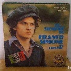 Discos de vinilo: SINGLE - FRANCO SIMONE - TU.. SIEMPRE TU / ¿QUIEN ERES? - RIFI RECORDS MO 1683 - 1977. Lote 92761865