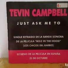 Discos de vinilo: SINGLE - TEVIN CAMPBELL -JUST ASK ME TO, EXTRAIDO DE LA B.S.O. BOIZ IN THE HOOD-WEA 1.410-1991-PROMO. Lote 92764155