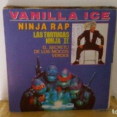 Discos de vinilo: SINGLE-VANILLA ICE-NINJA RAP LAS TORTUGAS NINJA II EL SECRETO DE LOS MOCOS VERDES-HISPAVOX PROMO. Lote 92765275