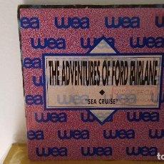 Discos de vinilo: SINGLE - THE ADVENTURES OF FORD FAIRLANE - SEA CRUISE - WEA 1331 - 1990 - PROMO. Lote 92765350