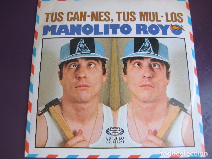 MANOLITO ROYO SG MOVIEPLAY 1978 TUS CAN-NES / TUS MUL-LOS HUMOR RISA CACHONDEO (Música - Discos - Singles Vinilo - Bandas Sonoras y Actores)
