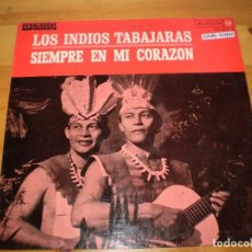 Discos de vinilo: INDIOS TABAJARAS -SIEMPRE EN MI CORAZON - VINILO - LP -. Lote 92810660