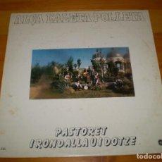 Discos de vinilo: PASTORET I RONDALLA DOTZE - ALÇA L'ALETA POLLETA - VINILO - LP -. Lote 92812565