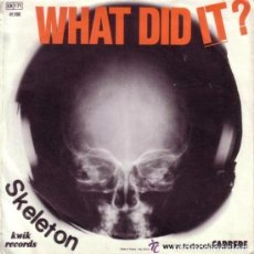 Discos de vinilo: SKELETON - WHAT DID IT? / DON'T KNOW WHAT'S BEST - SINGLE CARRERE FRANCE 1982. Lote 92815580