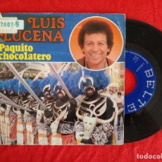 Disques de vinyle: LUIS LUCENA, PAQUITO CHOCOLATERO (BELTER) SINGLE. Lote 92839590