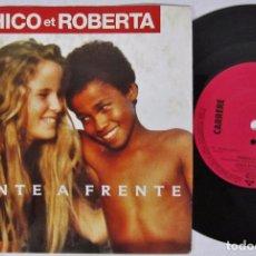 Discos de vinilo: CHICO ET ROBERTA - FRENTE A FRENTE / FEIJO - SINGLE - CARRERE 1990 GERMANY. Lote 92849685