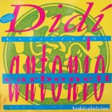 Discos de vinilo: ANTONIO CARBONELL - DIDI - 4 VERSIONES MAXI SINGLE DE VINILO. Lote 92893910