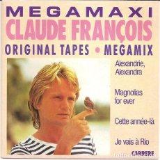 Discos de vinilo: CLAUDE FRANCOIS.MEGAMIX-SINGLE. Lote 92914625