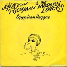 Discos de vinilo: JONATHAN RICHMAN & THE MODERN LOVERS – EGYPTIAN REGGAE - SG FRANCE 1977 - BESERKLEY BZZ 400.501. Lote 92915185
