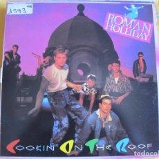 Discos de vinilo: LP - ROMAN HOLLIDAY - COOKIN ON THE ROOF (SPAIN, JIVE RECORDS 1983). Lote 92928810