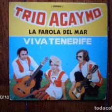 Discos de vinilo: TRIO ACAYMO - VIVA TENERIFE + LA FAROLA DEL MAR . Lote 93001340