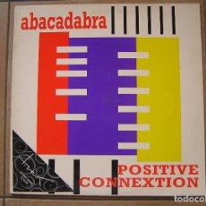 Discos de vinilo: POSITIVE CONNEXTION – ABACADABRA - BOY RECORDS 1994 -- MAXI - P -. Lote 93026500