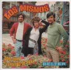 Discos de vinilo: LOS MISMOS - DON JUAN - SINGLE BELTER - 07-700 - ESPAÑA 1970. Lote 93028430