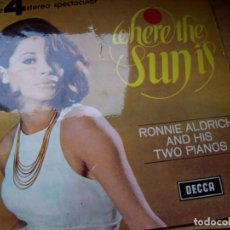 Discos de vinilo: WHERE THE SUN IS, DE RONNIE ALDRICH AND HIS TWO PIANOS (JAZZ, BIG BAND, EASY LISTENING). Lote 93058545