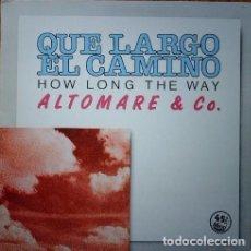 Discos de vinilo: ALTOMARE & CO.- HOW LONG THE WAY - MAXI-SINGLE VICTORIA 1984. Lote 93097945