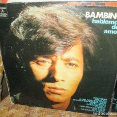 Discos de vinilo: BAMBINO - HABLEMOS DEL AMOR - LP 1973. Lote 93100270