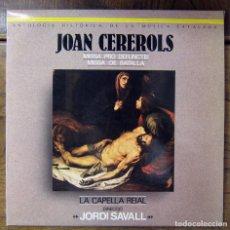 Discos de vinilo: JOAN CEREROLS - MISA POR DEFUNCTIS, MISA DE BATALLA - JORDI SAVALL Y LA CAPILLA REAL - SIN ESTRENAR. Lote 93110025