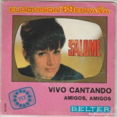 Discos de vinilo: SALOME / VIVO CANTANDO (EUROVISION) / AMIGOS, AMIGOS (SINGLE 1969). Lote 93140310