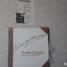Discos de vinilo: PEDRO VARGAS - A MIS GENTILES AMIGOS 3 LPS. Lote 93144645