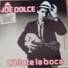 Discos de vinilo: DISCO VINILO JOE DOLCE - CALLATE LA BOCA. Lote 93174150