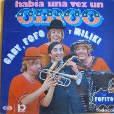 Discos de vinilo: LP - GABY, FOFO Y MILIKI - HABIA UNA VEZ UN CIRCO (SPAIN, MOVIEPLAY 1973, PORTADA DOBLE). Lote 93186150