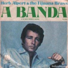 Discos de vinilo: HERB ALPERT & TIJUANA BRASS / A BANDA / MIS FRENCHY BROWN / SINGLE A&M RECORDS RF-2822. Lote 93230070