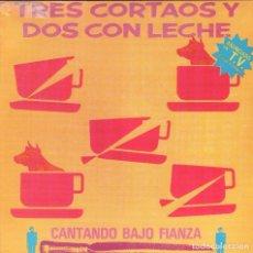 Discos de vinilo: TRES CORTAOS Y DOS CON LECHE - CANTANDO BAJO FIANZA SINGLE FONOTRON DE 1991 RF-2836 BUEN ESTADO. Lote 93233440